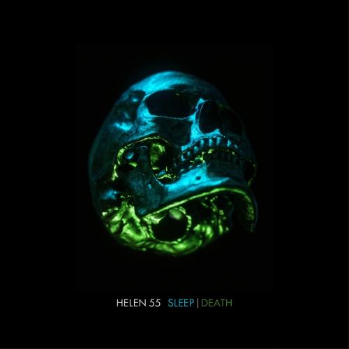 Helen 55 - SLEEP | DEATH (2021)