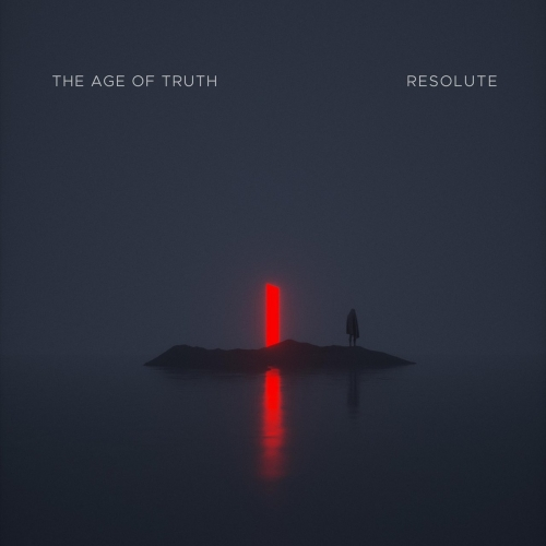 The Age of Truth - Resolute (2021)