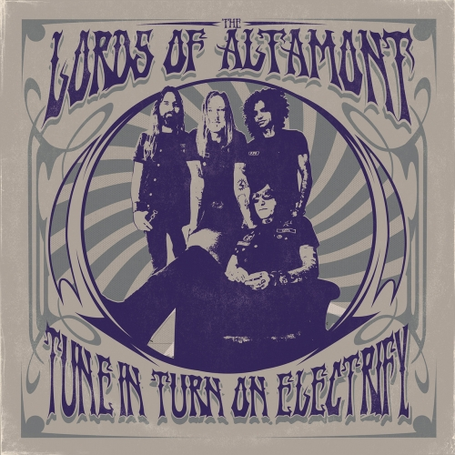 The Lords Of Altamont - Tune In Turn On Electrify (2021)