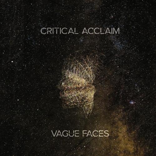 Critical Acclaim - Vague Faces (2021)