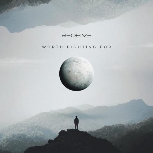 Reofive - Worth Fighting For (2021)