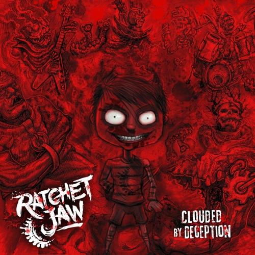 RatchetJaw - Clouded by Deception (2021)