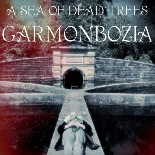 A Sea of Dead Trees - Garmonbozia (2021)