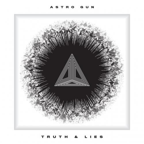 AstroGun - TRUTH & LIES (2021)