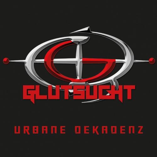 GLUTSUCHT - Urbane Dekadenz (2021)