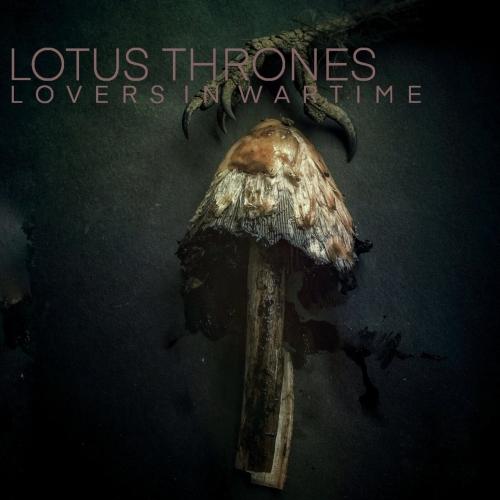 Lotus Thrones - Lovers In Wartime (2021)
