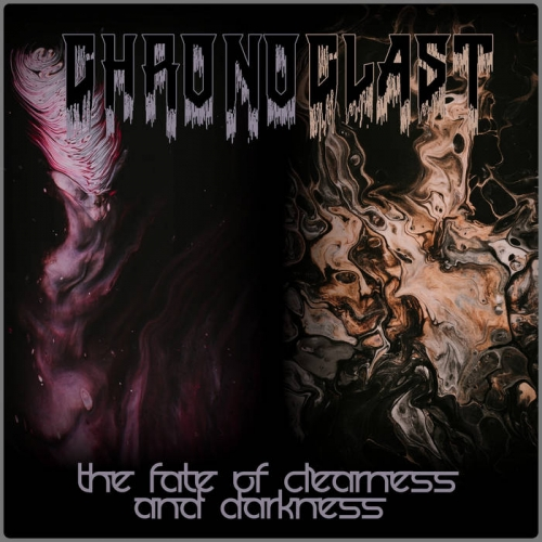 Chronoclast - The Fate of Clearness and Darkness (2021)