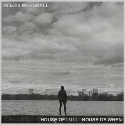 Alexis Marshall (Daughters) - House of Lull . House of When (2021)