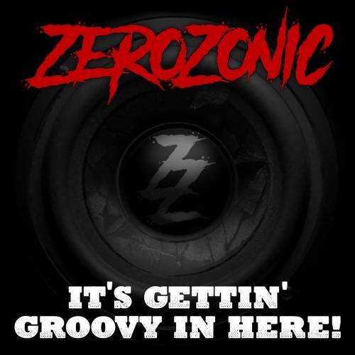 Zerozonic - It's Gettin' Groovy in Here! (2021)