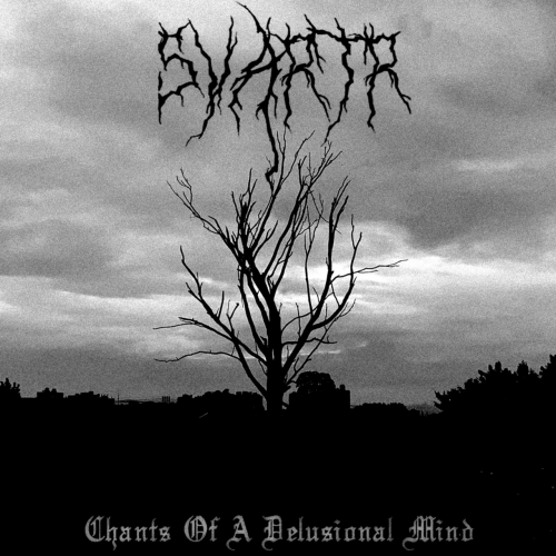 Svartr - Chants of a Delusional Mind (2021)