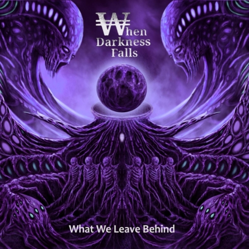 When Darkness Falls - What We Leave Behind (2021)
