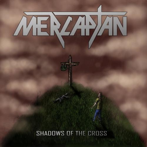 Mercaptan - Shadows of the Cross (2021)