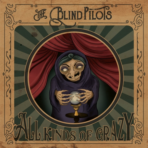 The Blind Pilots - All Kinds Of Crazy (2021)