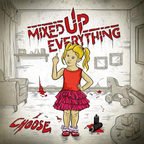Mixed Up Everything - I Choose (2021)