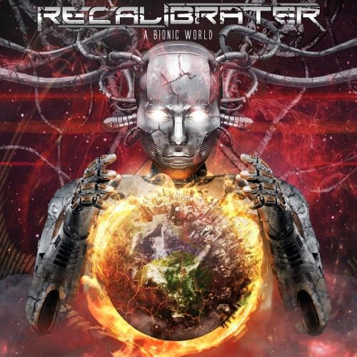 Recalibrater - A Bionic World (2021)