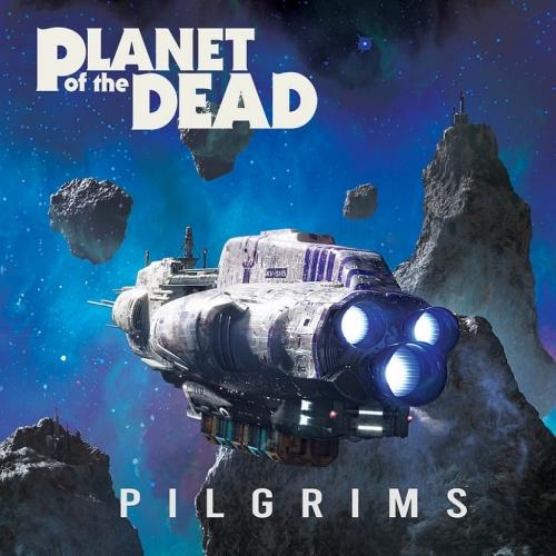 Planet of the Dead - Pilgrims (2021)