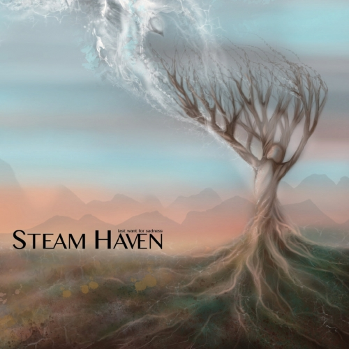 Steam Haven - Last Want for Sadness (2021)