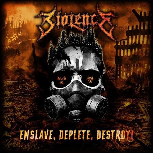 Biolence - Enslave, Deplete, Destroy!! (2021)