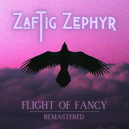Zaftig Zephyr - Flight of Fancy Remastered (2021)