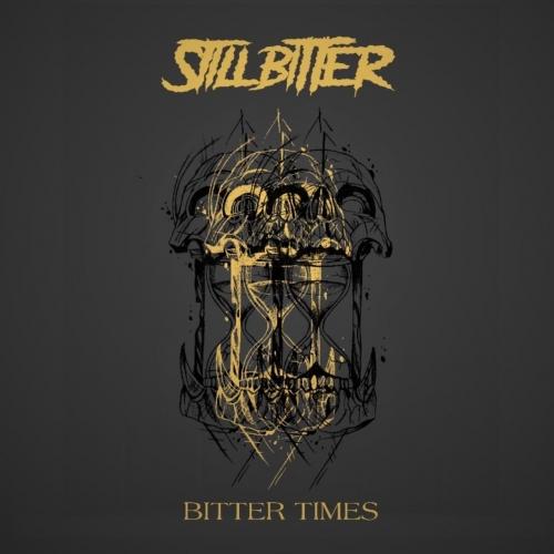 Still Bitter - Bitter Times (2021)