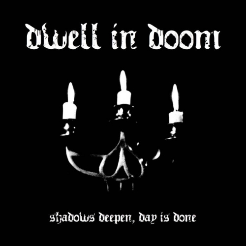 Dwell in Doom - Shadows Deepen, Day Is Done (2021)