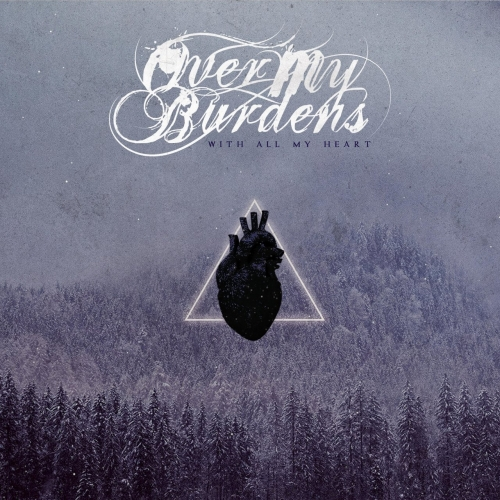 Over My Burdens - With All My Heart (2021)