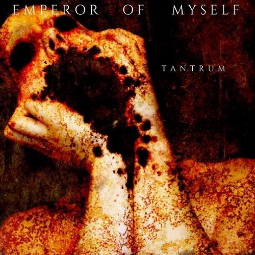 Emperor of Myself - Tantrum (2021)