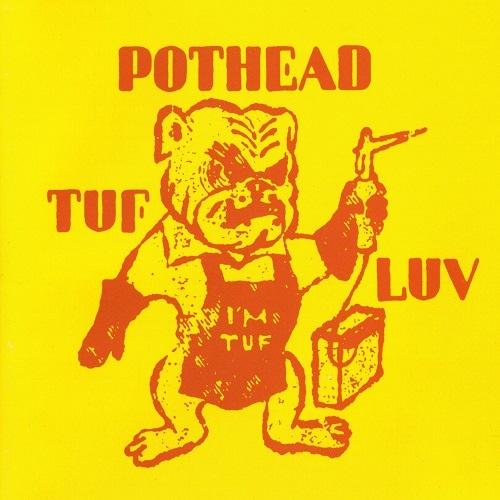 Pothead - Tuf Luv (2003)