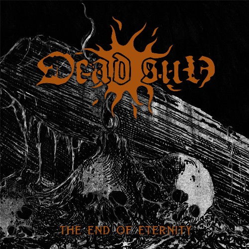 Dead Sun - The End Of Eternity (2021)