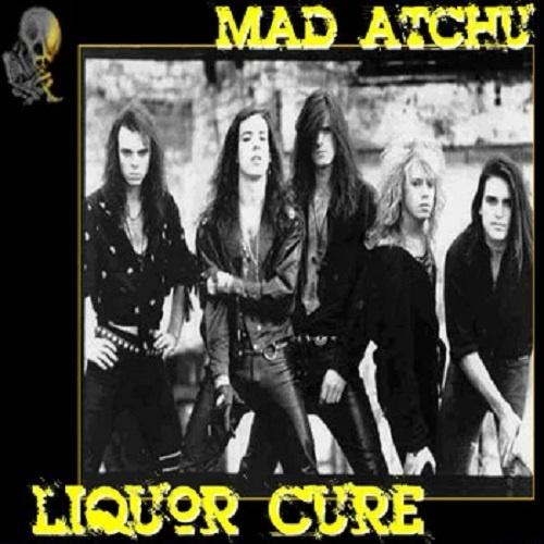 Mad Atchu - Liquor Cure (1993)