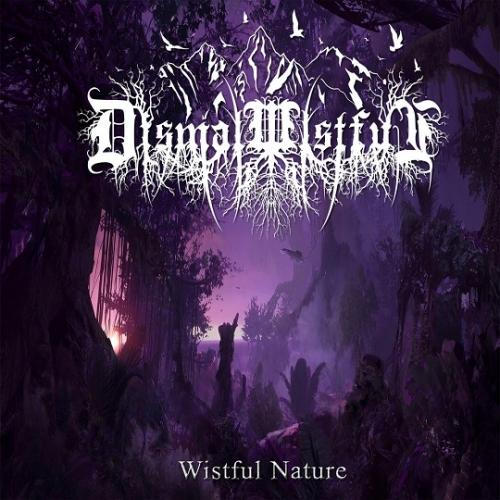 Dismal Wistful - Wistful Nature (2021)