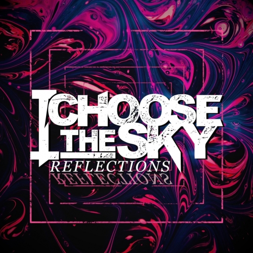 I Choose the Sky - Reflections (2021)