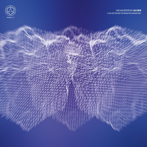 Ulver - Hexahedron (Live at Henie Onstad Kunstsenter) (2021)