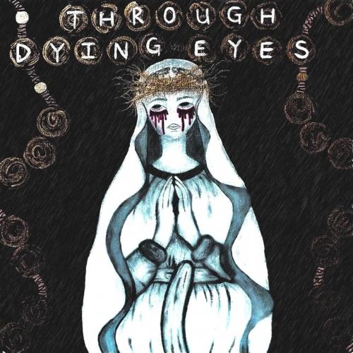 Through Dying Eyes - She Wept... (2021)