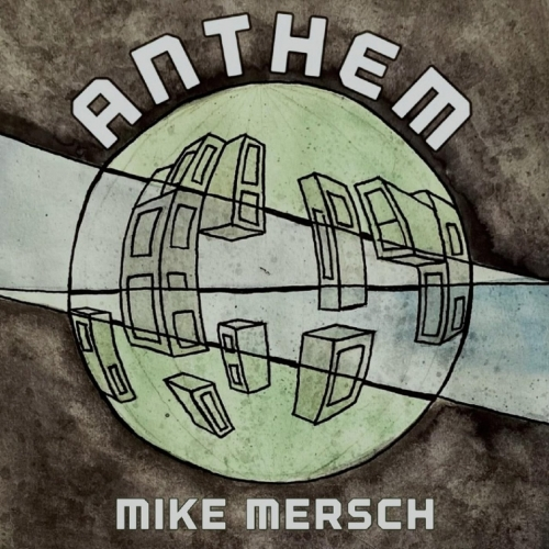 Mike Mersch - Anthem (2021)