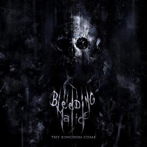 Bleeding Malice - Thy Kingdom Come (2021)