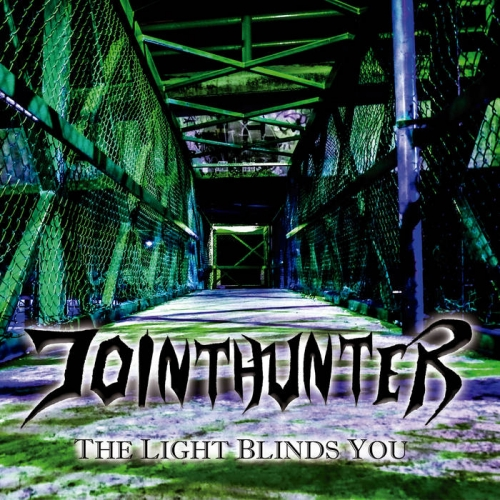 Jointhunter - The Light Blinds You (2021)