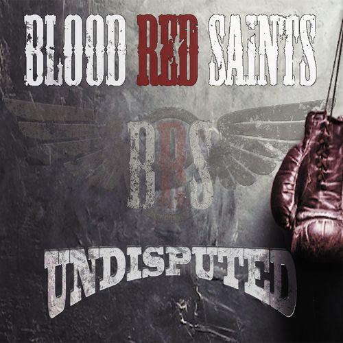 Blood Red Saints - Undisputed (2021)