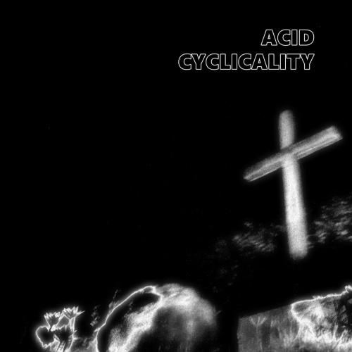 Acid - CYCLICALITY (2021)