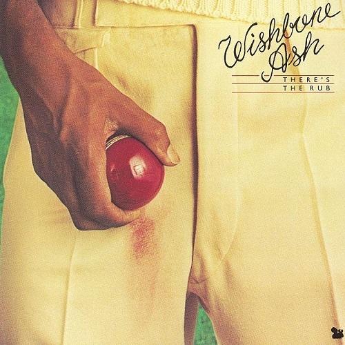 Wishbone Ash - There's The Rub [Reissue 1994] (1974)