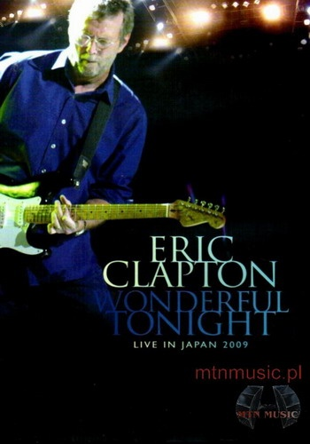 Eric Clapton - Wonderful Tonight - Live in Japan (2009)