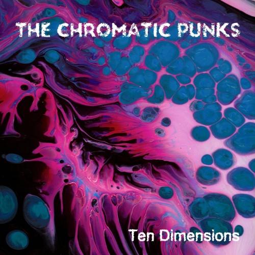The Chromatic Punks - Ten Dimensions (2021)