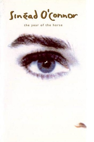 Sinead O'Connor - The Year of the Horse 1991