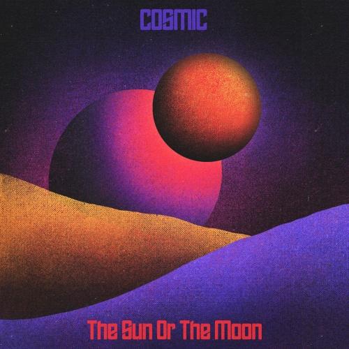 The Sun Or The Moon - Cosmic (2021)