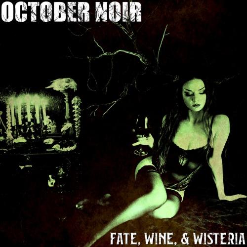 October Noir - Fate, Wine, & Wisteria (2021)