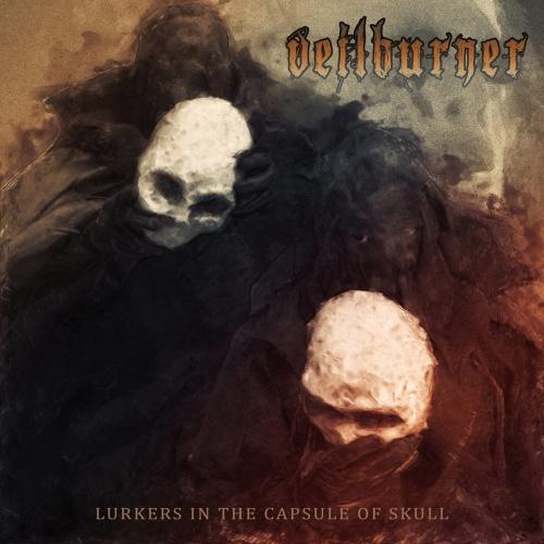Veilburner - Lurkers in the Capsule of Skull (2021)