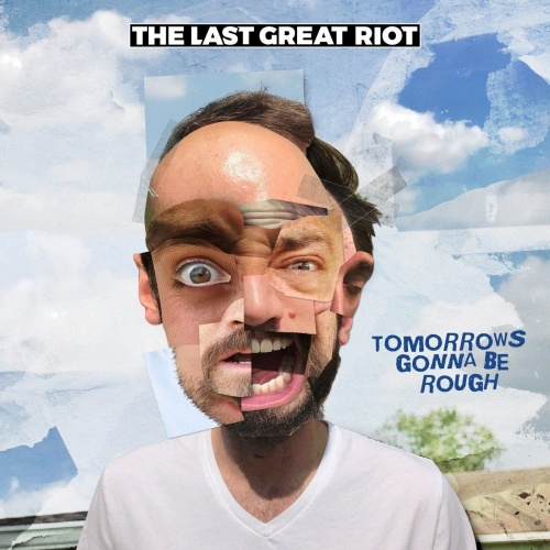 The Last Great Riot - Tomorrows Gonna Be Rough (2021)