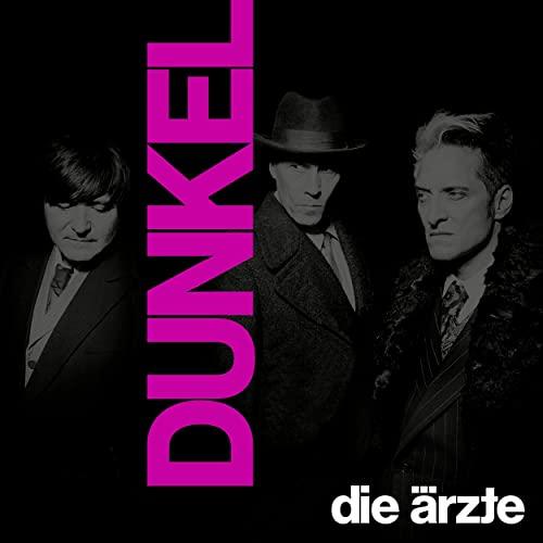 Die Aerzte - Dunkel (2021)