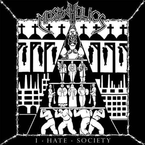 Moshaholics - I Hate Society (2021)