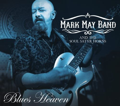 Mark May Band and The Soul Satyr Horns - Вluеs Неаvеn (2016)